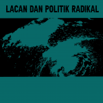 Jacques Lacan dan Politik Radikal